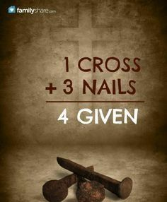 1 Cross, Plus 3 nails = 4 given ~~ I Love the Bible and Jesus Christ. Jesus Christ Truly Loves You and He Truly Cares for You. Religious Quotes, Spiritual Quotes, Religious Pictures, Christian Life, Christian Quotes, Christian Keyes, Christian Easter, Christian Images, Christian Women
