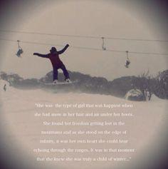 Snowboard, snowboarding quote, snow quote, snow