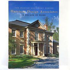 Harrison Design Associates A Decade Of Work Elizabeth Meredith Dowling 2007