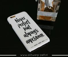 Never perfect but always awesome.... www.ontwerp-zelf.nl