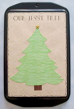 Jesse tree! I've never heard of a Jess tree, but after reading about it, it seems like a great way to celebrate Advent with the kids!