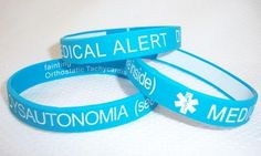 Dysautonomia Medical Alert Wristbands. Might be a good idea to get.