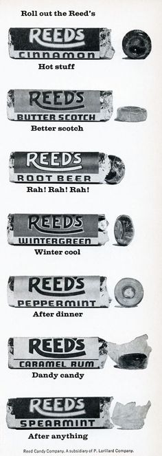 Reed's roll candy.   Do they still make Reeds? They were great! I loved root beer.