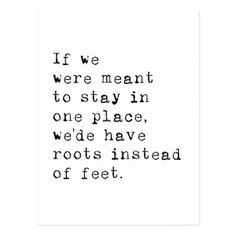 Roots Instead Of Feet Travel Quote Postcard - postcard post card postcards unique diy cyo customize personalize Practical travel advice and tips Take fe Motivational Quotes, Funny Quotes, Inspirational Quotes, Foot Quotes, Place Quotes, Best Travel Quotes, Quote Travel, Adventure Quotes Travel, Quotes About Travel