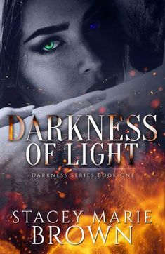Darkness of Light (Darkness #1) by Stacey Marie Brown