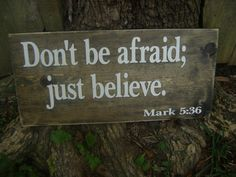 Don't be afraid just believe Mark 536 Rustic by KPATTONDESIGNS, $35.00