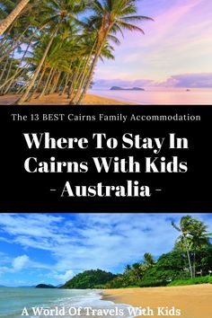 North Queensland is an excellent Australian holiday destination for families. We think this spot has a lot to offer vacationing families! In this post, we will share what we think are the best Cairns family accommodations. #familytravels #travelwithkids #cairns #australia #queensland #holiday #familyvacations Cairns Australia, Western Australia, Travel With Kids, Family Travel, Travel Around The World, Around The Worlds, Australian Holidays, Australia Travel Guide, Peru Travel