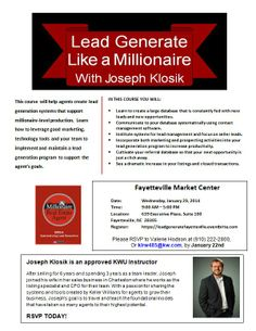 Learn to Lead Generate like a Millionaire according to the Millionaire Real Estate Agent Book written by Gary Keller!   Come join us on January 29, 2014! Register here: https://leadgeneratefayetteville.eventbrite.com