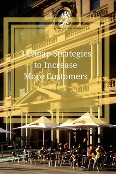 3 Cheap Strategies to Increase More Customers