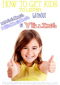 Positive Parenting. Get kids listen without nagging, reminding or yelling. #parentingtipsyelling