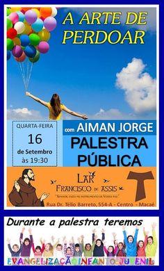 Lar Francisco de Assis Convida para a sua Palestra Pública – Macaé – RJ - http://www.agendaespiritabrasil.com.br/2015/09/16/lar-francisco-de-assis-convida-para-a-sua-palestra-publica-macae-rj-27/