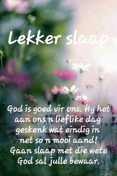 Evening Greetings, Good Night Greetings, Good Night Wishes, Good Night Sweet Dreams, Good Morning Good Night, Good Night Quotes, Day Wishes, Evening Quotes, Afrikaanse Quotes
