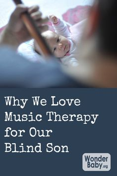 Music therapy for a blind child? Odds are you'll be amazed at how well it works!