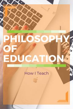 My philosophy of education has been the same since the time I decided to become a teacher. I have had an idea of the type of teacher I would be.