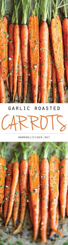 Garlic Roasted Carrots. 5 minutes prep, roast, 59.5 calories   Damn Delicious