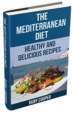 The Mediterranean Diet (mediterranean diet) (mediterranean cooking) Healthy (mediterranean cookbook)  Weight Maintenance & Low Fat Lifestyle: Healthy and Delicious  Recipes (Cookbooks Book 8) by Ruby Cooper http://www.amazon.com/dp/B00JNJZPQI/ref=cm_sw_r_pi_dp_qslwvb14P9WQE