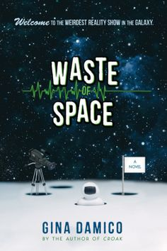 Waste of Space | Gina Damico | 9780544633162 | NetGalley