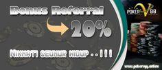 Dapatkan bonus Referal 20% yang akan dibagikan setiap hari senin nya (12:00WIB - 14:00WIB) dari pokervqq dengan cara ajak teman / rekan anda untuk bermain disitus kami dan anda hanya tinggal menunggu uang masuk ke akun referal anda