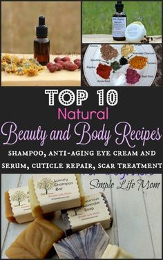 Top 10 Natural Beauty and Body Recipes -Simple Life MomTop 10 Natural Beauty and Body Recipes - Natural Sleep Remedies, Cold Remedies, Natural Cures, Natural Health, Hair Remedies, Cuticle Repair, Acne Reasons, Facial Cleanser