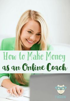 How to Make Money as an Online Coach - The Work at Home Wife - http://www.popularaz.com/how-to-make-money-as-an-online-coach-the-work-at-home-wife/