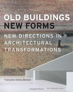 Old Buildings, New Forms:Amazon:Books