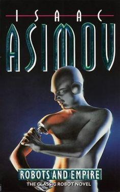 Robots and Empire (Robot, #5)  by  Isaac Asimov