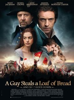 "Honest movie poster for Les Miserables-""A Guy Steals a Loaf of Bread and S**** Goes Down"""
