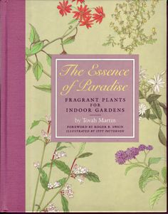 The Essence of Paradise: Fragrant Plants for Indoor Gardens byTovah Martin #Books #Gardening #Fragrant_Houseplants