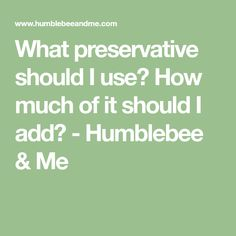 What preservative should I use? How much of it should I add? - Humblebee & Me Essential Oil Perfume, Essential Oils, Diy Beauty Essentials, Cosmetics And Toiletries, Lotion Recipe, Natural Preservatives, Homemade Beauty Products, Natural Products, Natural Cosmetics