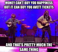 AVETT brothers money can't buy you happiness. So true