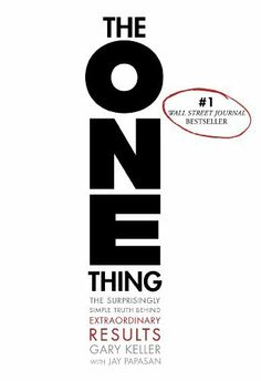 The ONE Thing: The Surprisingly Simple Truth Behind Extraordinary Results, http://www.amazon.com/dp/1885167776/ref=cm_sw_r_pi_awd_LLOusb05S20BN