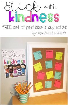 "FREE set of printable sticky notes to promote kindness in your classroom. Three options to choose from plus ""We're Sticking with Kindness"" sign."