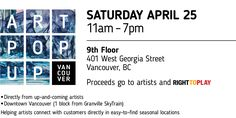 Have a date Saturday and looking for a nice thing to do? Why not drop by our collaborative one day art exhibit pop up event. Saturday April 25th 11-7 pm 9th Floor, 401 West Georgia. http://www.artpopup.ca/artists.html