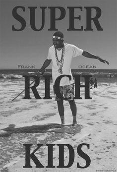 super rich kids, frank ocean,