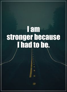 be strong quotes I am stronger because I had to be. Bible Quotes, Motivational Quotes, Inspirational Quotes, Epilepsy Awareness, I Am Strong, Power Of Positivity, Sarcasm Humor, Know Who You Are, Positive Words