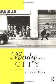 The Body and the City: Psychoanalysis, Space and Subjectivity by Steve Pile, http://www.amazon.com/dp/0415141923/ref=cm_sw_r_pi_dp_SkWvsb1HJRT6X