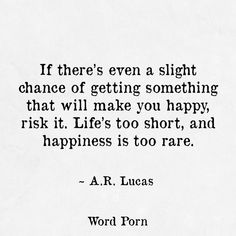 Sometimes things are worth the risk...