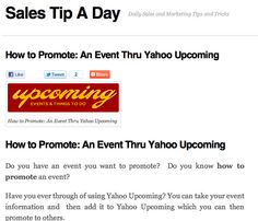 How To Promote: An Event Thru Yahoo Upcoming    salestipaday.com/2011/09/15/how-to-promote-an-event-thru-...    Do you have an event you want to promote? Do you know how to promote an event?  Have you ever through of using Yahoo Upcoming?  Yahoo Upcoming i The easiest way to get your marketing seen and earn cash while doing it - Discover how here at http://hundredpercentcommissions.com