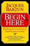 Begin Here: The Forgotten Conditions of Teaching and Learning #Textbook