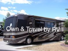 Own an RV and travel. Bucket list
