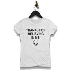 Thanks For Believing In Me Alien Shirt