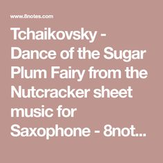 Tchaikovsky - Dance of the Sugar Plum Fairy from the Nutcracker sheet music for Flute-Clarinet Duet Saxophone Music, Clarinet, Sugar Plum Fairy, Flute, Sheet Music, Dance, Dancing, Nutcrackers, Flutes