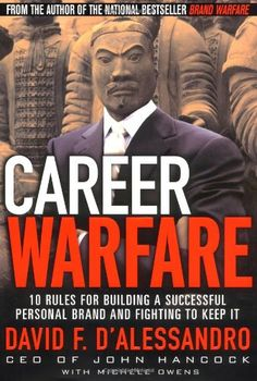 Career Warfare: 10 Rules for Building a Successful Personal Brand and Fighting to Keep It by David D'Alessandro,http://www.amazon.com/dp/0071417583/ref=cm_sw_r_pi_dp_DDyssb0X0W11T3WT