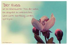 Mein Papa sagt...   Der Kuss ist ein liebenswerter Trick der Natur, ein Gespräch zu unterbrechen, wenn Worte überflüssig werden.  Ingrid Bergman    Weisheiten und Zitate TÄGLICH NEU auf www.MeinPapasagt.de