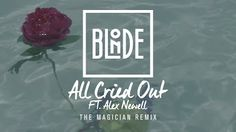 Blonde - All Cried Out ft. Alex Newell [ The Magician #Remix ] http://www.365dayswithmusic.com/2016/04/blonde-all-cried-out-ft-alex-newellthe-magician-remix.html?spref=tw #Blonde #AllCriedOut #AlexNewell #TheMagician #music #edm #dance #nowplaying #musicnews #np