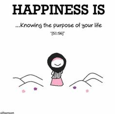 Happiness is knowing the purpose of your life. ~~~ Qur'an Adh-Dhāriyāt (The Winnowing Winds) And I (Allah) created not the jinns and humans except they should worship Me (Alone). Islamic Inspirational Quotes, Islamic Quotes, Islamic Art, Faith Quotes, Life Quotes, Islam Marriage, Islamic Cartoon, Anime Muslim, Muslim Family