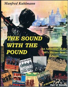 The Sound With The Pound: An Anthology Of The '60's Mersey Beat Groups, Manfred Kuhlmann