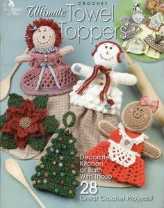 Ultimate Towel Toppers 28 Great Crochet Projects for Kitchen or Bath Holiday Christmas Thanksgiving Easter Annie's Crochet, Crochet Gifts, Crochet Patterns, Crochet Appliques, Crochet Books, Crochet Ideas, Crochet House, Dishcloth Crochet, Fun Patterns