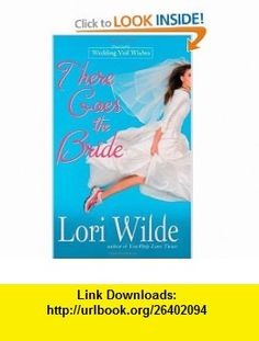 There Goes the Bride (9780446618458) Lori Wilde , ISBN-10: 0446618454  , ISBN-13: 978-0446618458 ,  , tutorials , pdf , ebook , torrent , downloads , rapidshare , filesonic , hotfile , megaupload , fileserve