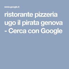 ristorante pizzeria ugo il pirata genova - Cerca con Google